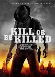 Kill or Be Killed (2016) DVDRip Full Movie Watch Online