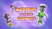 Merpups Save the Turbots