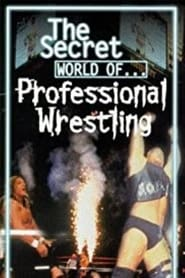 The Secret World of Professional Wrestling