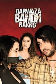 Darwaaza Bandh Rakho 2006 Hindi Movie AMZN WebRip 300mb 480p 900mb 720p 3GB 8GB 1080p