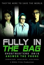 Fully in the Bag: Ghostbusters 2016