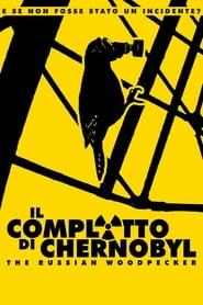 Il complotto di Chernobyl – The Russian Woodpecker