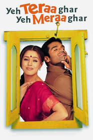 Yeh Teraa Ghar Yeh Meraa Ghar 2001 Hindi Movie DvdRip 400mb 480p 1.3GB 720p 4GB 1080p