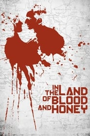 In the Land of Blood and Honey [2011]