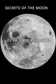 Secrets of the Moon: De la Terre a la Lune 2014