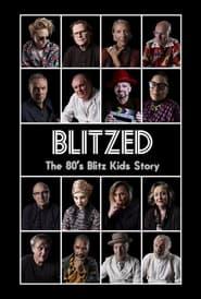 Blitzed: The 80's Blitz Kids Story