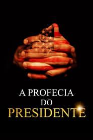 Assistir A Profecia do Presidente (2019) HD Dublado