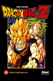Regarder Dragon Ball Z - Broly, Le Super Guerrier Légendaire
