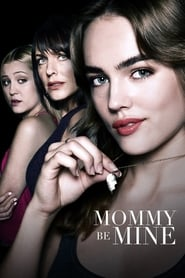 Watch Mommy Be Mine (2018) 123Movies
