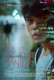 How to Die Young in Manila