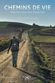 Chemins de Vie, Marcher vers son Essentiel