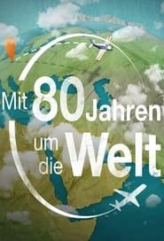 Mit 80 Jahren um die Welt 2018