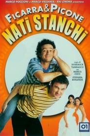 Nati stanchi (2002)