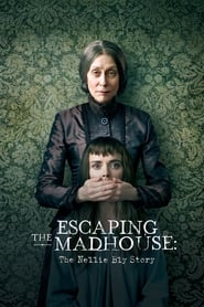 Escaping the Madhouse: The Nellie Bly Story [2019]