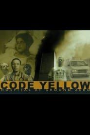 Code Yellow: Hospital at Ground Zero movie