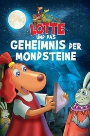 Lotte und das Geheimnis der Mondsteine 2011