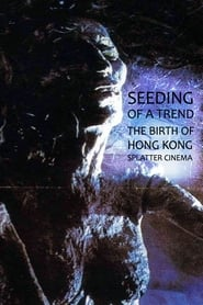 Seeding of a Trend: The Birth of Hong Kong Splatter Cinema