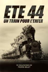 Été 44, un train pour l'enfer