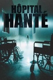 Serie streaming | voir Haunted Hospitals en streaming | HD-serie