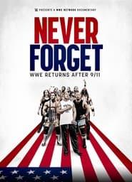 Never Forget: WWE Returns After 9/11 (2021) torrent