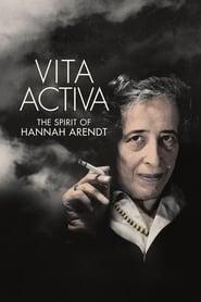 Vita Activa : The Spirit of Hannah Arendt (2015)