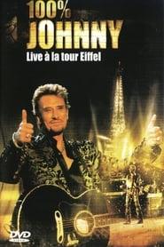 Johnny Hallyday : 100% Johnny Live à la Tour Eiffel 2000