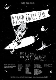 Ringo Rocket Star and His Song for Yuri Gagarin (2017) Online Cały Film CDA cały film online cda zalukaj