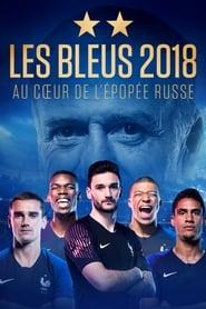 Les Bleus 2018, au cœur de l'épopée Russe 2018