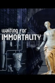 watch Waiting for Immortality full movie