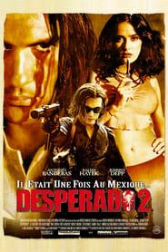Desperado 2 : Il était une fois au Mexique (2003)
