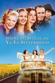 Divine Secrets of the Ya-Ya Sisterhood Netflix HD 1080p