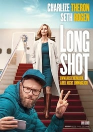 Long Shot – Unwahrscheinlich, aber nicht unmöglich - Kostenlos Filme Schauen