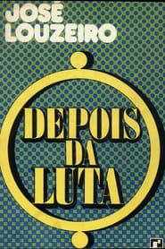 José Louzeiro: Depois da Luta (2018)