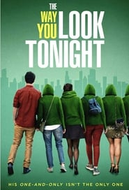 The Way You Look Tonight : The Movie | Watch Movies Online
