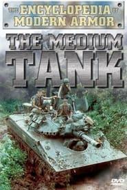 Encyclopedia of Modern Armor: The Medium Tank