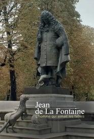 Jean de La Fontaine - L'homme qui aimait les fables 2021
