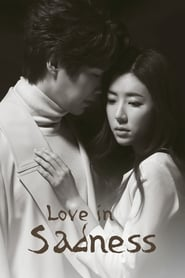 Love in Sadness (K-Drama)
