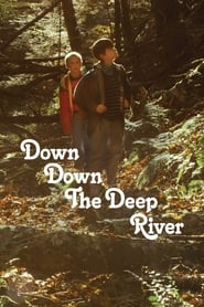 Down Down the Deep River (2015)
