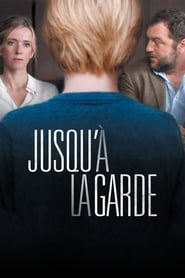 Jusqu'à la garde 2018 Streaming HD