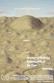 Everything Beautiful Is Far Away 2017