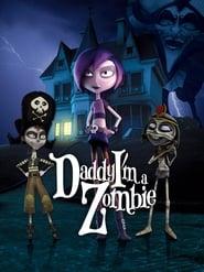 Daddy, I'm A Zombie (2012)