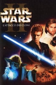 Star Wars: Episodio II – L'attacco Dei Cloni streaming