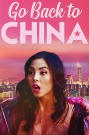 Go Back to China (2019) 1080P 720P 420P Full Movie Download