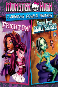 Monster High : Clawesome Double Feature - Flykten från Skull Shores / Fright On