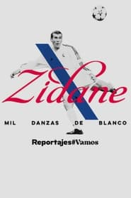 Zidane, mil danzas de blanco (2021)