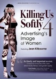 Still Killing Us Softly: Advertising's Image of Women en streaming