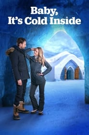 Baby, It's Cold Inside : The Movie | Watch Movies Online
