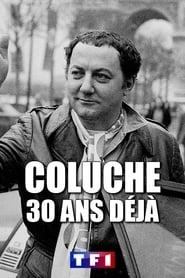 Coluche, 30 ans déjà
