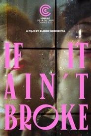 If It Ain't Broke (2021)
