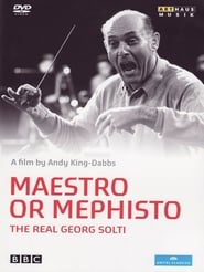 Maestro or Mephisto: The Real Georg Solti 2002